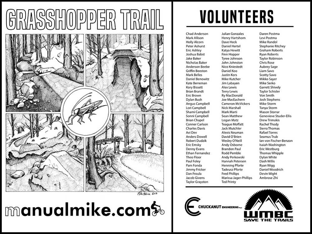 Here it is, the Grasshopper Trail T-Shirt! LEFT PANEL -  FRONT of the SHIRT including illustrations of features built during the last 3 seasons. And in the center is the trails namesake. RIGHT PANEL - BACK of the SHIRT including the names of all volunteers that have come out to help since November 2013. Names are in alphabetical order, of course.